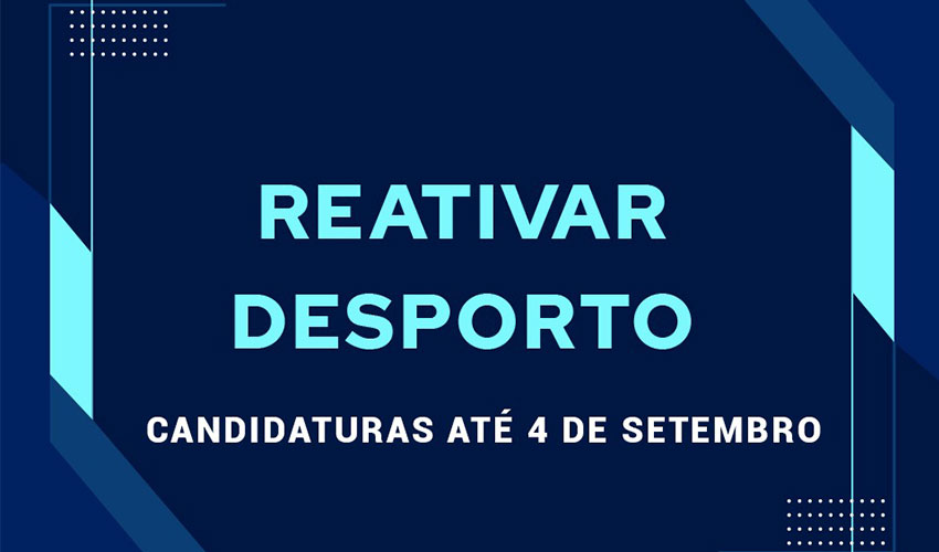 Candidaturas à medida REATIVAR DESPORTO prorrogadas até 4 de setembro